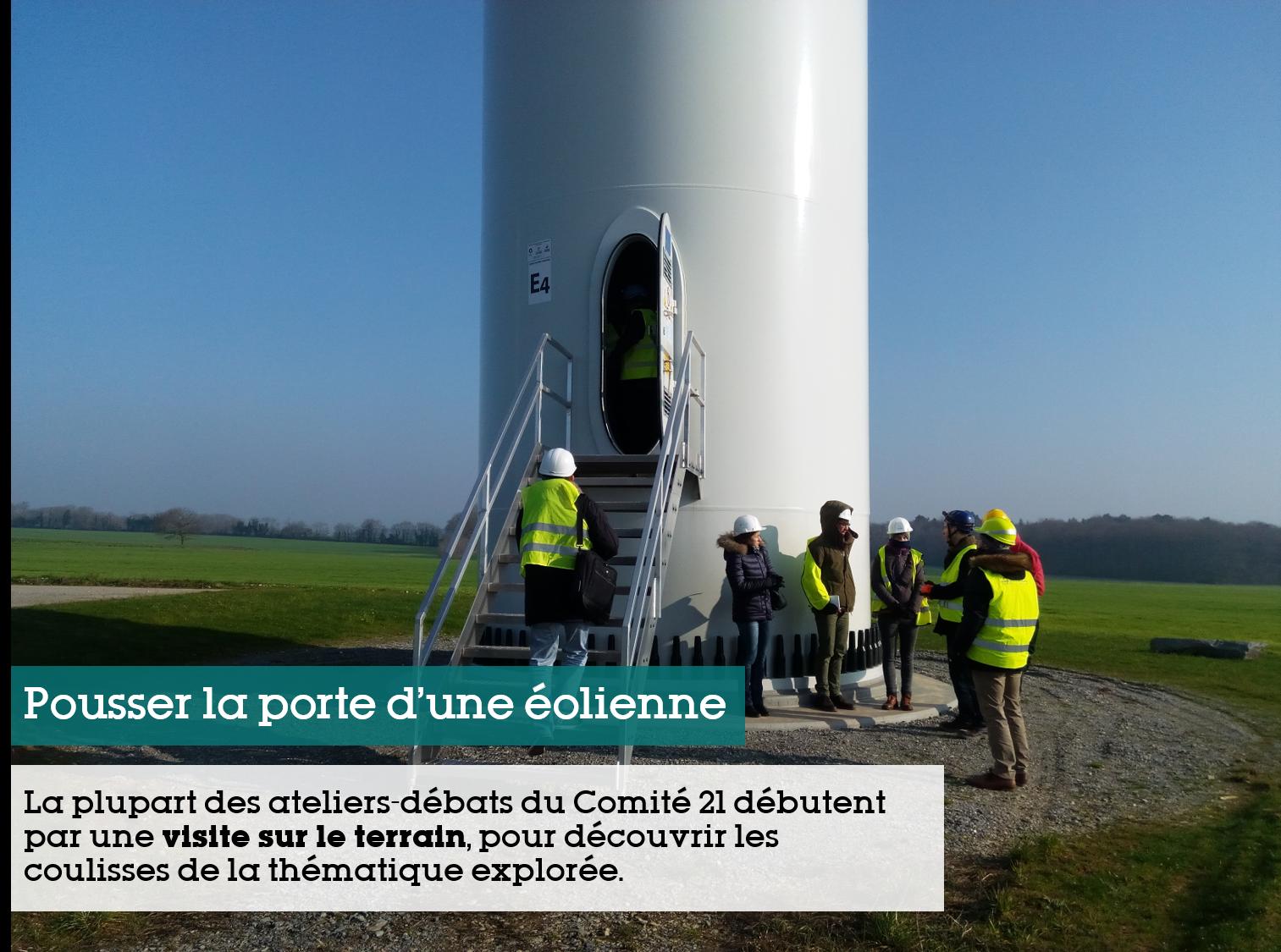 Pousser la porte d'une éolienne - La plupart des ateliers-débats du Comité 21 débutent par une visite, sur le terrain, pour découvrir les coulisses de la thématique explorée.